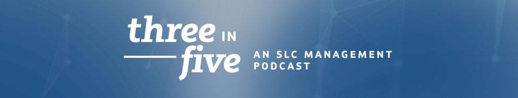 """Logo of the """"Three in Five"""" podcast from SLC Management"""