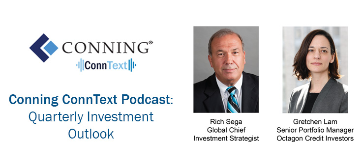 Conning ConnText podcast Quarterly Investment Outlook with Rich Sega and Gretchen Lam