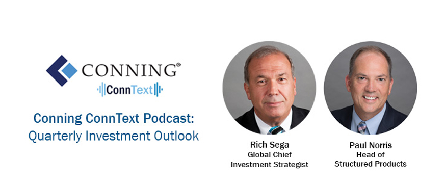 Conning ConnText podcast Quarterly Investment Outlook with Rich Sega and Paul Norris